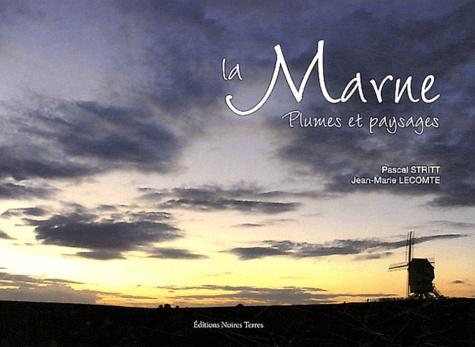 Jean-Marie Lecomte et Pascal Stritt - La Marne - Plumes et paysages.