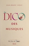 Jean-Marie Leduc et Nicole Vimard - Le dico des musiques - Musiques occidentales, extra-européennes et world.