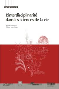 Jean-Marie Legay - L'interdisciplinarité dans les sciences de la vie.