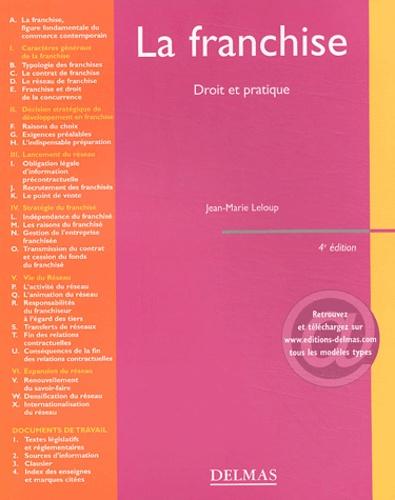 Jean-Marie Leloup - La franchise - Droit et pratique.