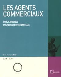 Jean-Marie Leloup - Les agents commerciaux 2016-2017 - Statut juridique, stratégies professionnelles.