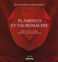 Flamenco et tauromachie. - Entre le Moi et lAutre : catharsis et discours amoureux, Essai de tauroflamencologie.pdf