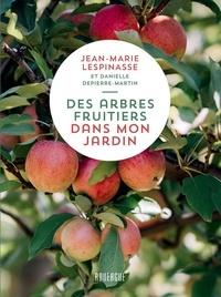 Jean-Marie Lespinasse et Danielle Depierre-Martin - Des arbres fruitiers dans mon jardin.