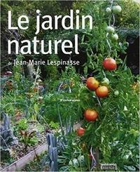 Jean-Marie Lespinasse - Le jardin naturel.