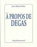 Jean-Marie Lhôte - A propos de Degas.