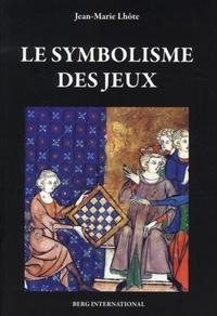 Jean-Marie Lhôte - Le symbolisme des jeux.