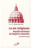 Jean-Marie Lovey - La vie religieuse - Beauté ancienne et toujours nouvelle.
