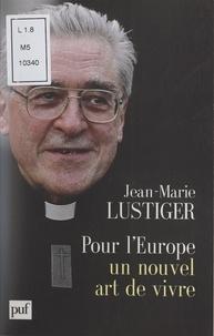 Jean-Marie Lustiger - Pour l'Europe - Un nouvel art de vivre.