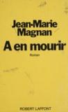 Jean-Marie Magnan - À en mourir.