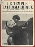 Jean-Marie Magnan et Lucien Clergue - Le temple tauromachique.