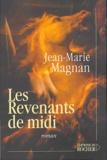 Jean-Marie Magnan - Les revenants de midi.