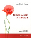 Jean-Marie Mantz - Rimes du soir et du matin.