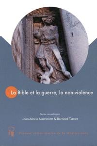 Jean-Marie Marconot et Bernard Tabuce - La Bible et la guerre, la non-violence.