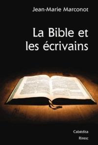 Jean-Marie Marconot - La Bible et les écrivains.