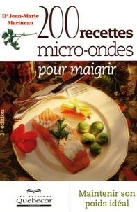 Jean-Marie Marineau - 200 recettes micro-ondes pour maigrir.