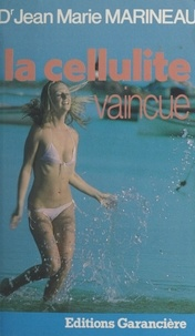 Jean-Marie Marineau - La cellulite vaincue.