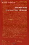 Jean-Marie Martin - Byzance et l'Italie méridionale.