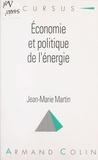 Jean-Marie Martin et Bernard Simler - Économie et politique de l'énergie.
