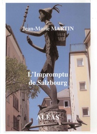 Jean-Marie Martin - L'impromptu de Salzbourg.