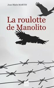 Jean-Marie Martin - La roulotte de Manolito.