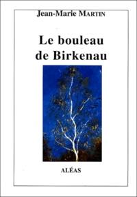 Jean-Marie Martin - Le bouleau de Birkenau.