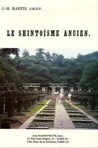 Jean-Marie Martin - Le shintoïsme ancien - Le shintoïsme, religion nationale.