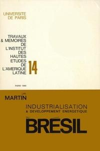 Jean-Marie Martin - Processus d'industrialisation et développement énergétique du Brésil.