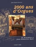 Jean-Marie Martinet - 2000 ans d'orgues - D'Orient en Occident, l'étonnant destin d'une machine gréco-romaine.