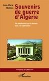 Jean-Marie Mathieu - Souvenirs de guerre d'Algérie - Un intellectuel sur le terrain face à la répression.