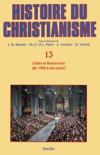 Jean-Marie Mayeur et Luce Pietri - Crises et Renouveau (de 1958 à nos jours) - Histoire du christianisme T.13.