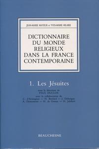 Jean-Marie Mayeur et Yves-Marie Hilaire - Dictionnaire du monde religieux dans la France contemporaine - Tome 1, Les Jésuites.