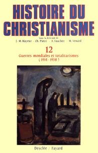 Jean-Marie Mayeur et Luce Pietri - Guerres mondiales et totalitarismes (1914-1958) - Histoire du christianisme T.12.