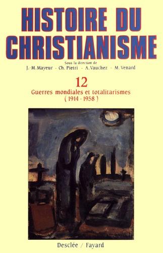 Guerres mondiales et totalitarismes (1914-1958). Histoire du christianisme T.12