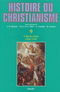 Jean-Marie Mayeur et André Vauchez - Histoire du christianisme - Tome 9, L'âge de raison (1620/30 - 1750).