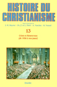 Histoire du christianisme. - Tome 13, Crises et renouveau, de 1958 à nos jours.pdf