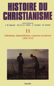 Jean-Marie Mayeur et Luce Pietri - Libéralisme, industrialisation, expansion européenne (1830-1914) - Histoire du christianisme T.11.