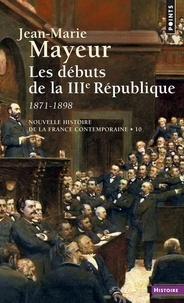 Nouvelle histoire de la France contemporaine. Tome 10, Les débuts de la 3ème République, 1871-1898.pdf