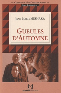 Jean-Marie Meshaka - Gueules d'Automne.