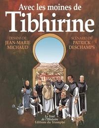 Jean-Marie Michaud et Patrick Deschamps - Avec les moines de Tibhirine.