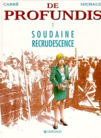 Jean-Marie Michaud et Claude Carré - De profundis Tome 2 : Soudaine recrudescence.