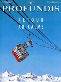 Jean-Marie Michaud et Claude Carré - De profundis Tome 3 : Retour au calme.