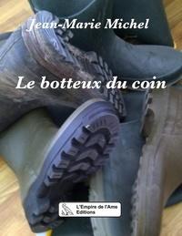 Jean-Marie Michel - Le botteux du coin.