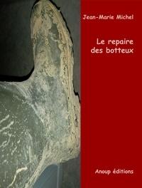 Jean-Marie Michel - Le repaire des botteux.