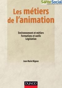 Jean-Marie Mignon - Les métiers de l'animation.