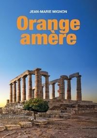 Jean-Marie Mignon - Orange amère.
