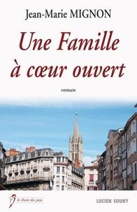 Jean-Marie Mignon - Une Famille à coeur ouvert.