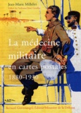 Jean-Marie Milleliri - La médecine militaire en cartes postales 1880-1930.