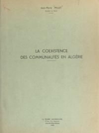 Jean-Marie Millet - La coexistence des communautés en Algérie.