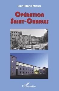 Jean-Marie Miossec - Opération Saint-Charles - Gouvernances universitaire et urbaine en action.