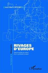 Jean-Marie Miossec - Rivages d'Europe - Personnalité et avenir d'un continent ouvert.